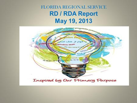 FLORIDA REGIONAL SERVICE RD / RDA Report May 19, 2013.