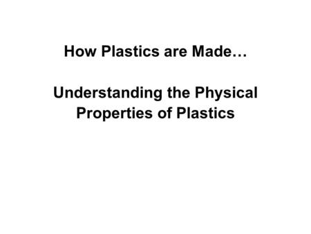 The International Association of Plastics Distributors The IAPD Plastics Primer, Module 1 Prepared by the IAPD Education Committee (Module 1) Presented.
