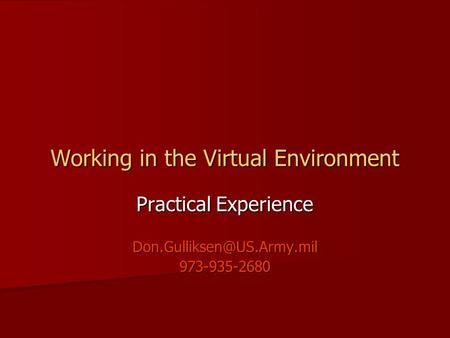 Working in the Virtual Environment Practical Experience