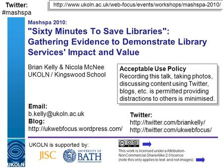 A centre of expertise in digital information managementwww.ukoln.ac.uk Mashspa 2010: Sixty Minutes To Save Libraries: Gathering Evidence to Demonstrate.