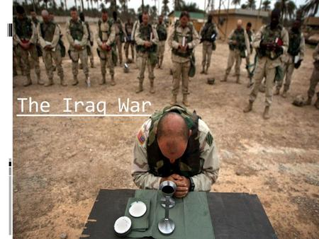 The Iraq War.  U.S. enters Iraq in search of weapons of mass destruction. However, both Israel and North Korea are suspected of having Weapons of mass.