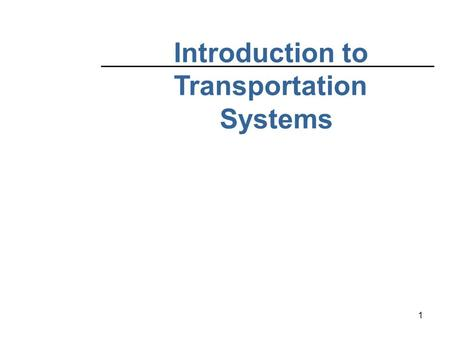 1 Introduction to Transportation Systems. 2 PARTIII: TRAVELER TRANSPORTATION.