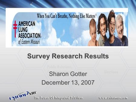 Survey Research Results Sharon Gotter December 13, 2007.