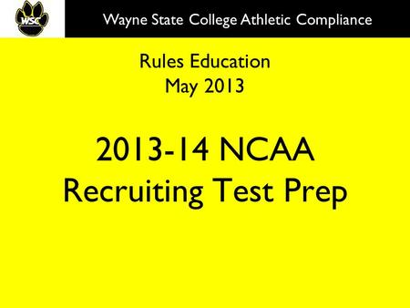 Rules Education May 2013 2013-14 NCAA Recruiting Test Prep Wayne State College Athletic Compliance.