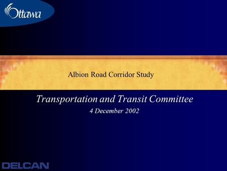 Transportation and Transit Committee 4 December 2002 Albion Road Corridor Study.