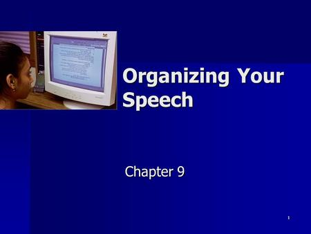 1 Organizing Your Speech Chapter 9. 2 Organization Speech structure Speech structure The systematic arrangement of ideas into a coherent whole The systematic.