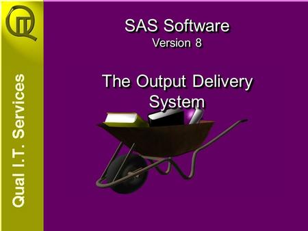 SAS Software Version 8 The Output Delivery System.