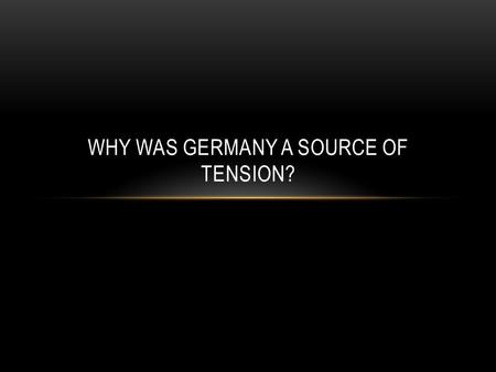 WHY WAS GERMANY A SOURCE OF TENSION?. West, larger population, greater industrial output Had received Marshall Aid Economic miracles in 50s and 60s Standard.