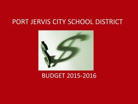 PORT JERVIS CITY SCHOOL DISTRICT BUDGET 2015-2016.