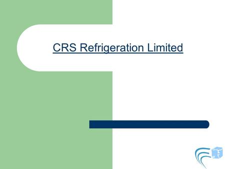 CRS Refrigeration Limited. About CRS Refrigeration CRS Refrigeration is the leading repair and maintenance company based in Dublin Port CRS Refrigeration.