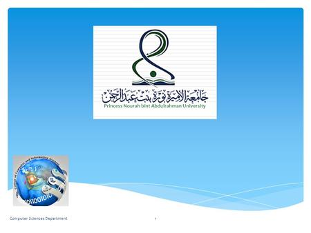 1Computer Sciences Department Princess Nourah bint Abdulrahman University.