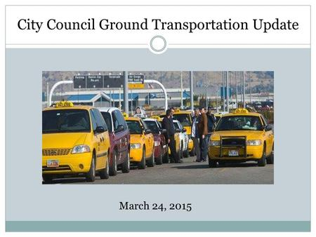 City Council Ground Transportation Update March 24, 2015.