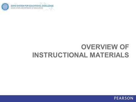 OVERVIEW OF INSTRUCTIONAL MATERIALS. Instructional Materials In Classrooms, 'Instructional Materials' refers to: Curriculum Curricular Units Instructional.