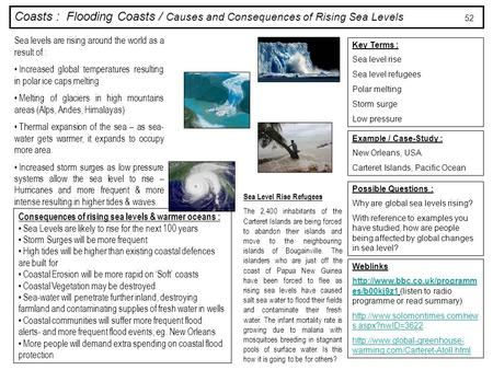 Coasts : Flooding Coasts / Causes and Consequences of Rising Sea Levels Key Terms : Sea level rise Sea level refugees Polar melting Storm surge Low pressure.