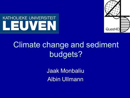 Climate change and sediment budgets? Jaak Monbaliu Albin Ullmann.