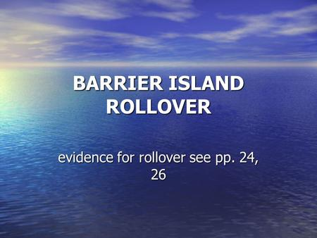 BARRIER ISLAND ROLLOVER evidence for rollover see pp. 24, 26.