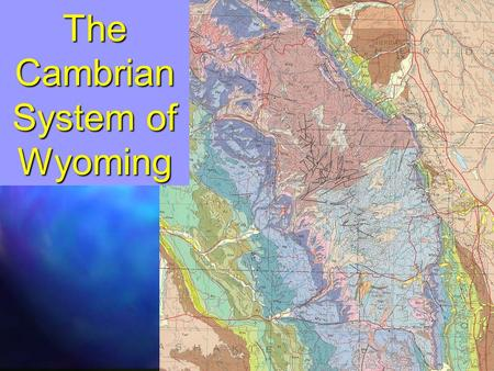 The Cambrian System of Wyoming. 1.3-1.0 Ga Grenville orogen: Continent-continent collision Continent-continent collision of Laurentia with African and.