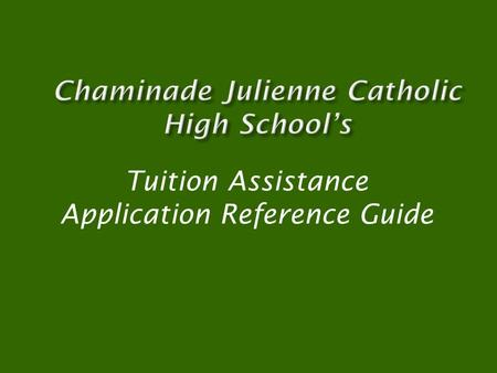 Tuition Assistance Application Reference Guide.  Families can only be considered for tuition assistance after a FACTS Online Application has been completed.