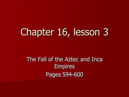 The Fall of the Aztec and Inca Empires Pages