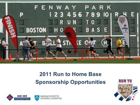 0 2011 Run to Home Base Sponsorship Opportunities.