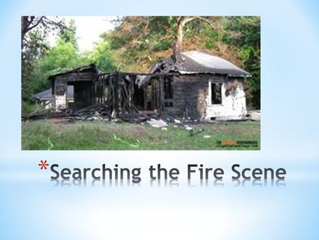 Searching the Fire Scene