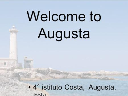 Welcome to Augusta 4° istituto Costa, Augusta, Italy.
