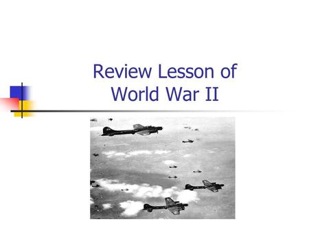 Review Lesson of World War II. What foreign policy did the U.S. follow after WWII? Isolationism - national policy of avoiding involvement in the affairs.