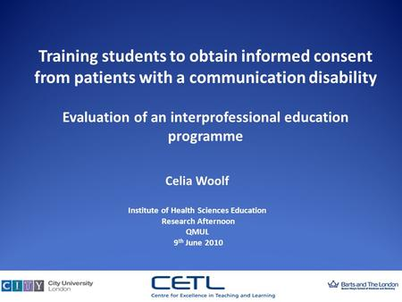 Training students to obtain informed consent from patients with a communication disability Evaluation of an interprofessional education programme Celia.