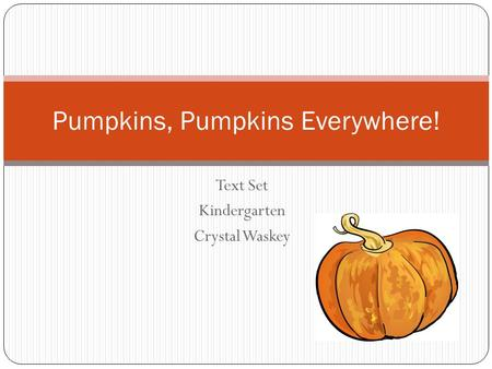 Text Set Kindergarten Crystal Waskey Pumpkins, Pumpkins Everywhere!