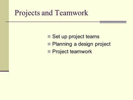 project planning in teamwork Project execution planning: the key to successful pharmaceutical project delivery  every pharmaceutical project is unique and each project requires a detailed.