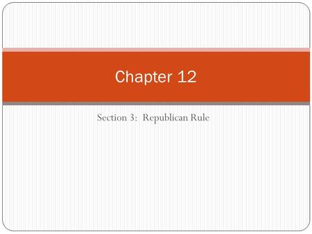 Section 3: Republican Rule Chapter 12. Republican Rule in the South By 1870, all the former Confederate states are back in the Union under the congressional.