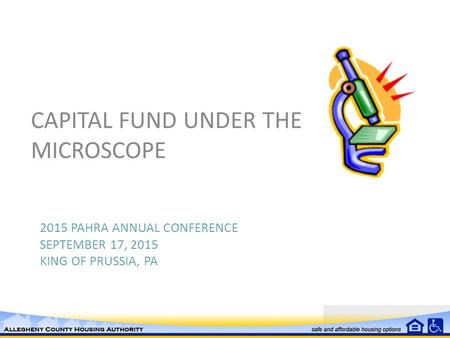 2015 PAHRA ANNUAL CONFERENCE SEPTEMBER 17, 2015 KING OF PRUSSIA, PA CAPITAL FUND UNDER THE MICROSCOPE.