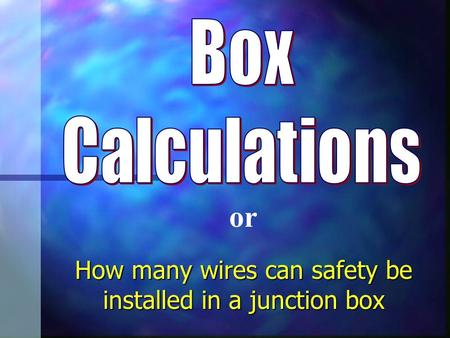 How many wires can safety be installed in a junction box or.