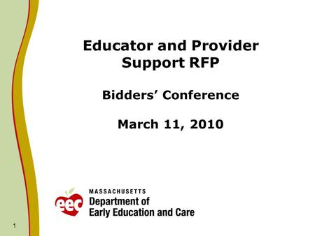 Educator and Provider Support RFP Bidders' Conference March 11, 2010 1.