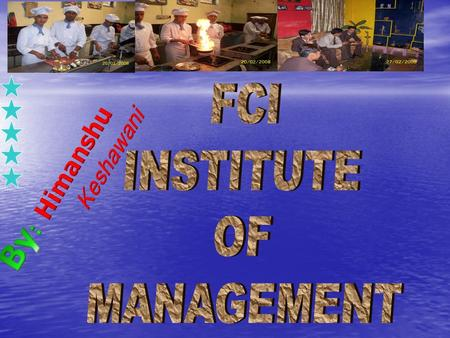 FCI Institute of Management has been pioneer institute in Uttarakhand and Uttar Pradesh to start one year course of Hotel Management since 1999. FCI.