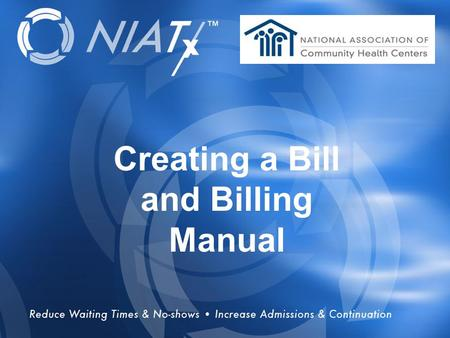 Overview Creating a Bill and Billing Manual. Objectives Review the Credentialing Process Setting up the Practice Management Systems Items to Consider.