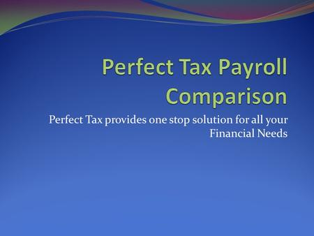 Perfect Tax provides one stop solution for all your Financial Needs.