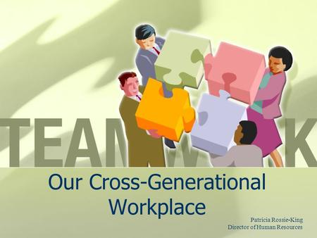 Our Cross-Generational Workplace