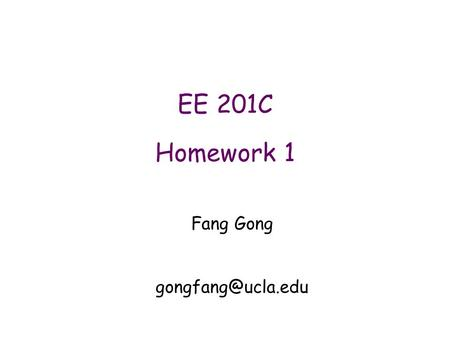 EE 201C Homework 1 Fang Gong 1.References Capacitance Calculation: n Formula based – T.Sakurai, K.Tamaru, Simple Formulas for Two-