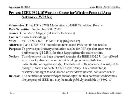 Doc.: IEEE 15-05-0415-02-004a TG4a September 20, 2005 L. Reggiani, G.M. Maggio and P. RouzetSlide 1 Project: IEEE P802.15 Working Group for Wireless Personal.