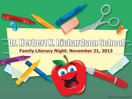 Family Literacy Night: November 21, 2013 Kiosk Show by Mrs. van den Akker.
