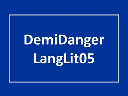 DemiDanger LangLit05. It Starts with a Bang Day JobsHe Says, She Says Fore!Snail MailThe Dickens Descriptions 100 200 300 400 500.
