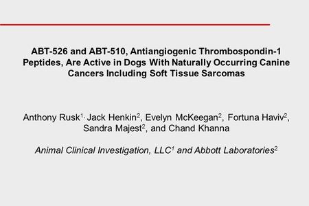 ABT-526 and ABT-510, Antiangiogenic Thrombospondin-1 Peptides, Are Active in Dogs With Naturally Occurring Canine Cancers Including Soft Tissue Sarcomas.