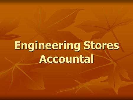 Engineering Stores Accountal. We will discuss regarding :- We will discuss regarding :- Duties of AEN w.r.t. stores. Duties of AEN w.r.t. stores. Stores.