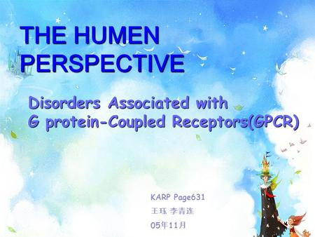 THE HUMEN PERSPECTIVE THE HUMEN PERSPECTIVE Disorders Associated with