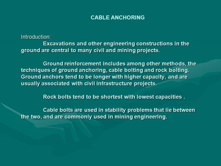 Introduction: Excavations and other engineering constructions in the ground are central to many civil and mining projects. Ground reinforcement includes.