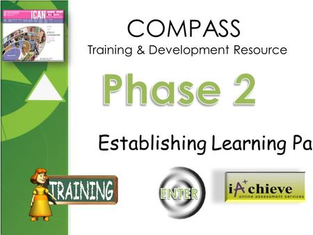 COMPASS Training & Development Resource Establishing Learning Pathways...