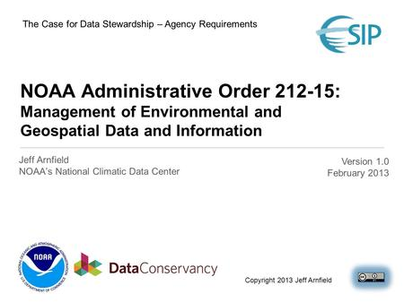 NOAA Administrative Order 212-15: Management of Environmental and Geospatial Data and Information Jeff Arnfield NOAA's National Climatic Data Center Version.