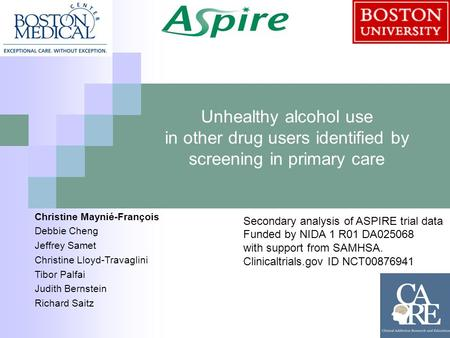 Unhealthy alcohol use in other drug users identified by screening in primary care Secondary analysis of ASPIRE trial data Funded by NIDA 1 R01 DA025068.