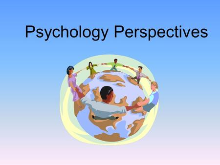 Psychology Perspectives. Psychology The scientific study of behavior and mental processes. –Uses scientific research methods. –Behavior includes all observable.